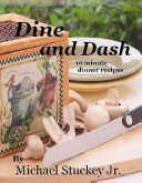 Dine and Dash – 10 Minute Dinner Recipes