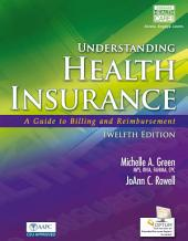 Understanding Health Insurance: A Guide to Billing and Reimbursement: Edition 12