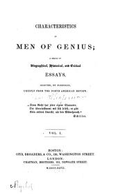 Characteristics of Men of Genius: A Series of Biographical, Historical, and Critical Essays, Volume 1