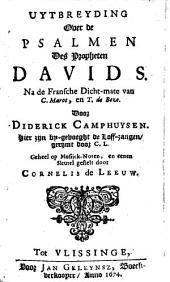 Uytbreyding over de psalmen des propheten Davids: na de fransche dicht-mate van C. Marot en T. de Beze, Volume 1