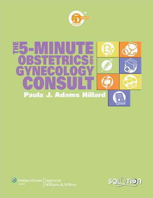 The 5 minute Obstetrics and Gynecology Consult PDF
