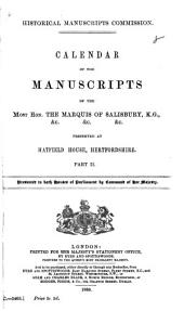 Calendar of the Manuscripts of the Most Hon. the Marquis of Salisbury, K.G., &c. &c. &c., Preserved at Hatfield House, Hertfordshire: Part 2