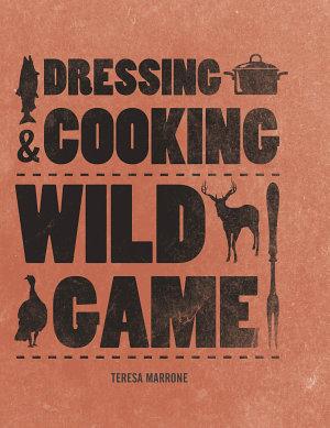 Dressing   Cooking Wild Game
