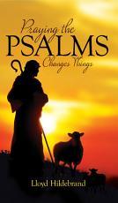 Praying The Psalms Changes Things PDF