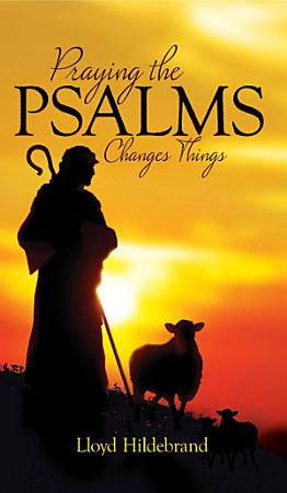 Praying The Psalms Changes Things PDF