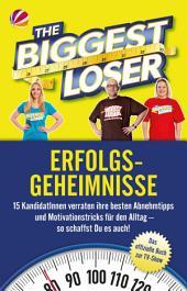 The Biggest Loser Erfolgsgeheimnisse: 15 KandidatInnen verraten ihre besten Abnehmtipps und Motivationstricks für den Alltag – so schaffst Du es auch!