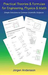 Practical Theories & Formulas for Engineering, Physics & Math