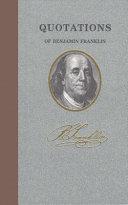 Quotations of Benjamin Franklin
