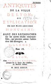 Antiquités de la ville de Lyon, ou Explication de ses plus anciens monuments Par le P. D. D. C. [de Colonia]