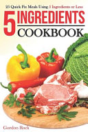 5 Ingredients Cookbook Book