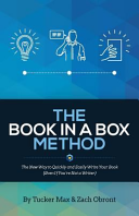 The Book in a Box Method  The New Way to Quickly and Easily Write Your Book  Even If You re Not a Writer