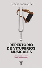 Repertorio de vituperios musicales: Un recorrido venenoso por la música clásica