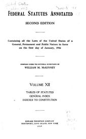 Federal Statutes Annotated: Containing All the Laws of the United States, of a General, Permanent and Public Nature in Force on the First Day of January, 1916, Volume 12