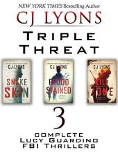 Triple Threat: Three Complete Lucy Guardino Thrillers: Contains: Snake Skin, Blood Stained, and Kill Zone
