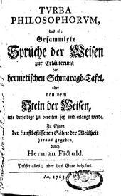 Turba philosophorum: das ist gesammlete Spruche der Weisen zur Erläuterung der hermetischen Schmaragd-Tafel