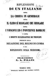 Riflessioni di un italiano sopra la chiesa in generale, sopra il clero si regolare che secolare ...