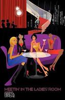 Meetin  in the Ladies  Room