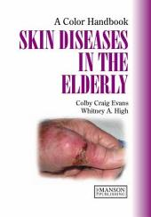 Skin Diseases in the Elderly: A Color Handbook