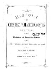 History of Chenango and Madison Counties, New York: With Illustrations and Biographical Sketches of Some of Its Prominent Men and Pioneers, Part 2