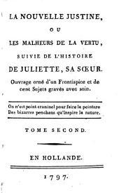 La Nouvelle Justine ou les malheurs de la vertu: suivie de l'histoire de Julietta, sa soeur : Ouvrage orné d'un frontispice et de 100 sujets gravés avec soin. 2. - 351 S. : 10 Ill