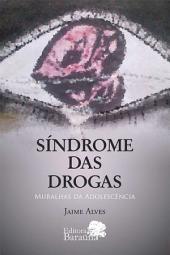 Síndrome das Drogas - Muralhas da Adolescência