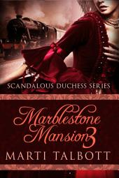 Marblestone Mansion, Book 3: Scandalous Duchess Series