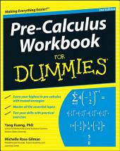 Pre-Calculus Workbook For Dummies: Edition 2