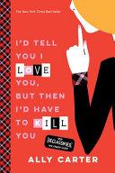 I d Tell You I Love You  But Then I d Have to Kill You  10th Anniversary Edition  PDF