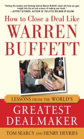 How to Close a Deal Like Warren Buffett  Lessons from the World s Greatest Dealmaker PDF