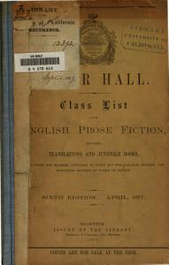 Class List for English Prose Fiction  Including Translations and Juvenile Books  with Notes for Readers  Intended to Point Out for Parallel Reading the Historical Sources of Works of Fiction PDF