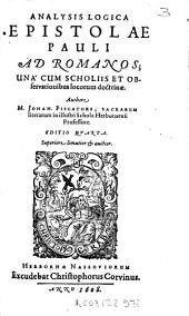 Analysis logica Epistolae Pauli ad Romanos: una cum scholiis et observationibus locorum doctrinae