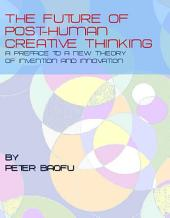 The Future of Post-Human Creative Thinking