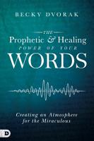 The Prophetic and Healing Power of Your Words PDF