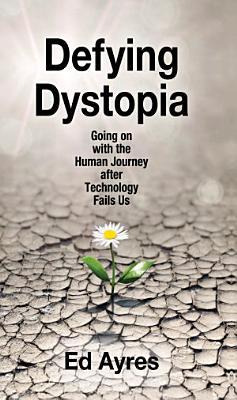 Defying Dystopia