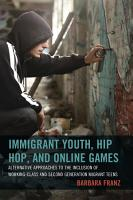 Immigrant Youth  Hip Hop  and Online Games PDF
