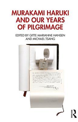 Murakami Haruki and Our Years of Pilgrimage