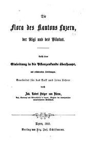 Die Flora des Kantons Luzern, der Rigi und des Pilatus