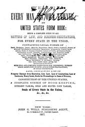 Wells' Every Man His Own Lawyer and United States Form Book: Being a Complete Guide in All Matters of Law and Business Negotiations, for Every State in the Union ....