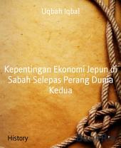 Kepentingan Ekonomi Jepun di Sabah Selepas Perang Dunia Kedua