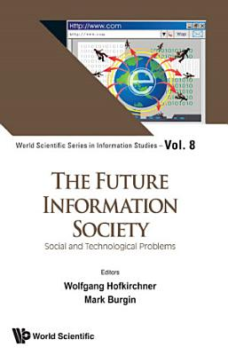 Future Information Society  The  Social And Technological Problems PDF
