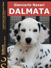 DALMATA : I nostri Amici Cani Razza per Razza - 2.