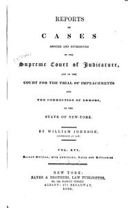 Reports of Cases Argued and Determined in the Supreme Court of Judicature and in the Court for the Trial of Impeachments and the Correction of Errors in the State of New York PDF
