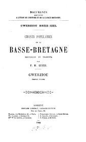 Gwerziou Breiz-Izel: Chants populaires de la Basse-Bretagne, Volume1