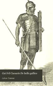 Gai Ivli Caesaris De bello gallico: Caesar's Gallic war, seven books. ...