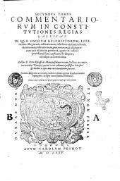 Tomus primus [-tertius! commentariorum in constitutiones Regias Gallicas. In quo ... Authore D. Petro Rebuffo Montepessulano ..: Secundus tomus commentariorum in constitutiones regias Gallicas: in quo omnium rescriptorum literarumue regiarum, restitutionum, rescisionum contr actuum, donationum, insinuationum, praeconiorum, vel aliarum rerum quae ad praxim pertinent, queue in iudicijs quotidianae sunt explicatio fit diligens, ad iusque accomodata, .., Volume2