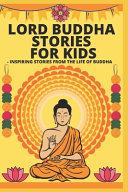 Lord Buddha Stories for Kids- Inspiring Stories from The Life of Buddha