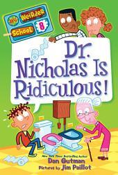 My Weirder School #8: Dr. Nicholas Is Ridiculous!