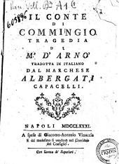Il conte di Commingio. Tragedia di M.r D'Arno tradotta in italiano dal marchese Albergati Capacelli