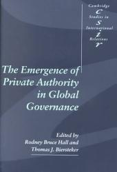 The Emergence Of Private Authority In Global Governance Book PDF