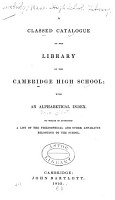 A Classed Catalogue of the Library of the Cambridge High School PDF
